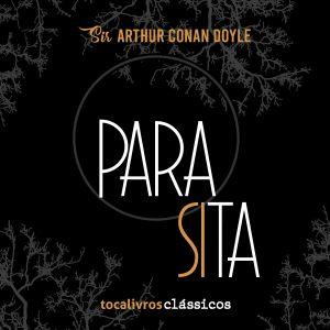 Parasita, conto de Arthur Conan Doyle, é o novo título da Tocalivros Clássico 7