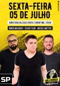 O trio Dinho Machado, Oscar Filho e Michel Mattos comandam a noite no bairro Tatuapé
